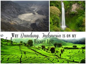 Why Travel to Bandung Indonesia is on my Bucket List!