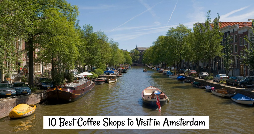 top 10 coffee shops to visit in amsterdam